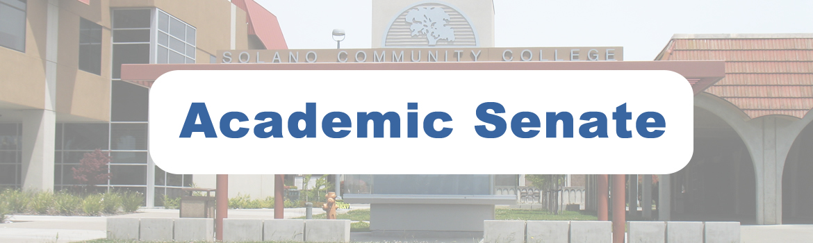 Academic Senate header, picture of the Solano Community College poster cabniet in front of the 400 building.