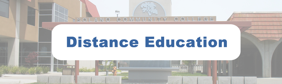 Distance Education Top Graphic. Text Distance Education in white oval with front of Solano College as background.